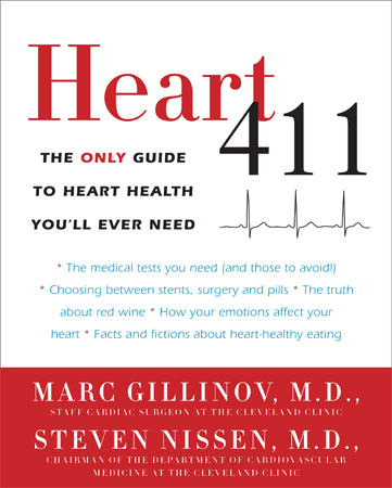 Heart 411: The Only Guide to Heart Health You'll Ever Need by Drs. Marc Gillinov & Steven Nissen