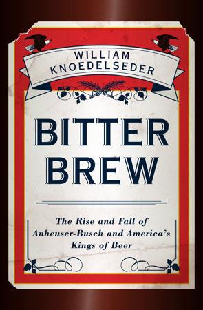 Bitter Brew by William Knoedelseder