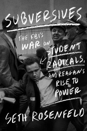 Subversives by Seth Rosenfeld