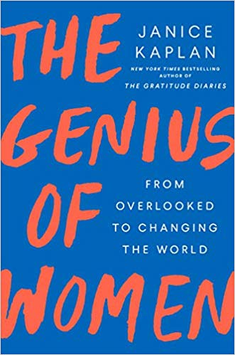 The Genius of Women: From Overlooked to Changing the World by Janis Kaplan