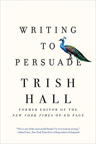 Writing to Persuade by Trish Hall