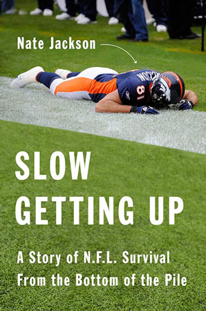 Slow Getting Up by Nate Jackson