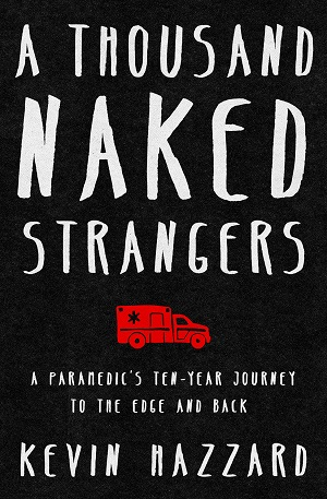 A Thousand Naked Strangers by Kevin Hazzard