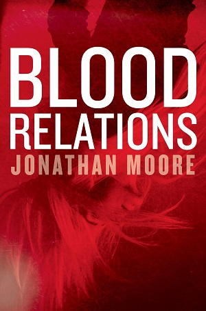Blood Relations by Jonathan Moore